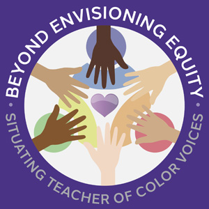 Beyond Envisioning Equity: Situating Teacher of Color Voices words surrounding diverse hands in a circle