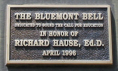 photo of Bluemont Bell plaque reading... The Bluemont Bell dedicated to sound the call for education, in honor of Richard Hause, Ed.D., April 1996