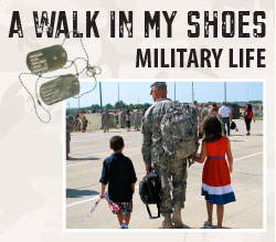A Walk in My Shoes: Military Life