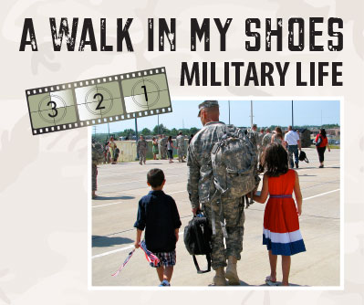 A Walk in My Shoes – Military Life